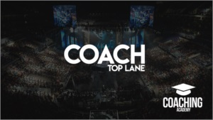 COACH / TOP LANER [ COACHING ACADEMY ]