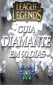E-BOOK DO FERRO AO DIAMANTE EM 90 DIAS!  LEAGUE OF LEGENDS