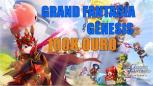VENDA DE GOLD GRAND FANTASIA 100K