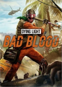 Dying Light: Bad Blood - STEAM KEY