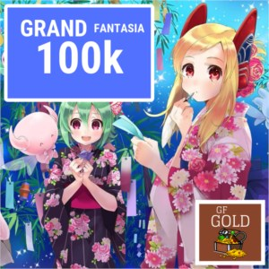 GOLD GRAND FANTASIA 100K